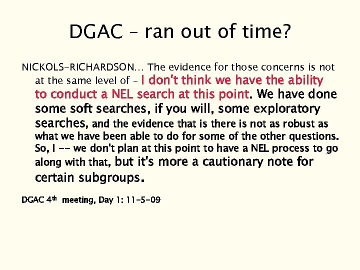 DGAC – ran out of time? NICKOLS-RICHARDSON… The evidence for those concerns is not