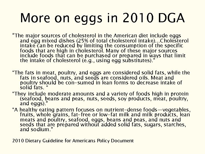 "More on eggs in 2010 DGA ""The major sources of cholesterol in the American"