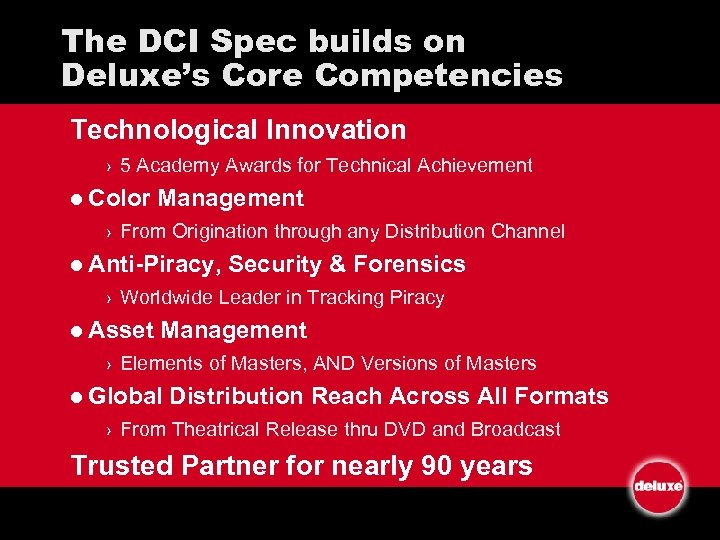 The DCI Spec builds on Deluxe's Core Competencies Technological Innovation › 5 Academy Awards