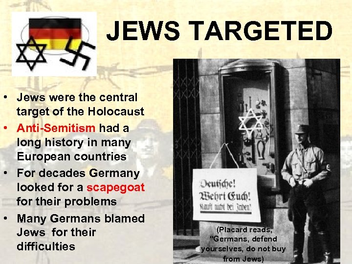 a look at the reasons why the jews were the target of the holocaust Why did hitler hate the jews most history students know that over six million jews were slaughtered during world war ii  whatever the reasons be for hitler's hatred of the jews, the end result became apparent only after the war it was then that the world came to realize the horrors of the holocaust.