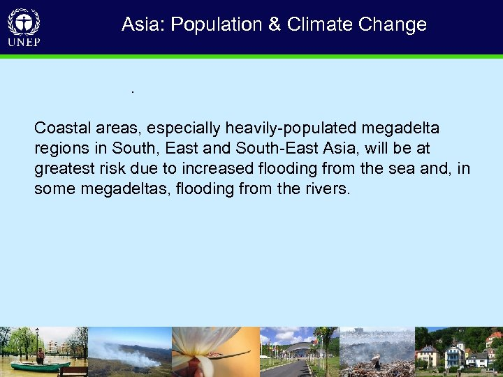 Asia: Population & Climate Change. Coastal areas, especially heavily-populated megadelta regions in South, East
