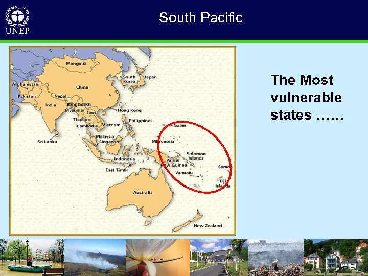 South Pacific. The Most vulnerable states …… • D R I V I N