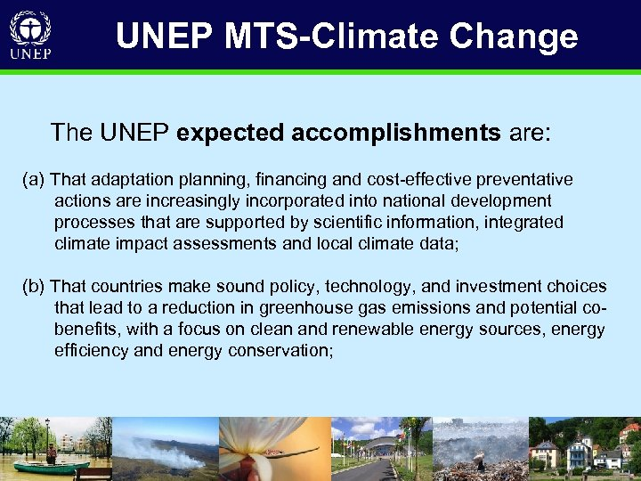 UNEP MTS-Climate Change The UNEP expected accomplishments are: (a) That adaptation planning, financing and
