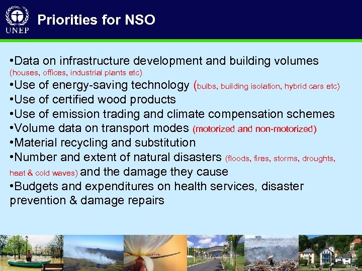 Priorities for NSO • Data on infrastructure development and building volumes (houses, offices, industrial