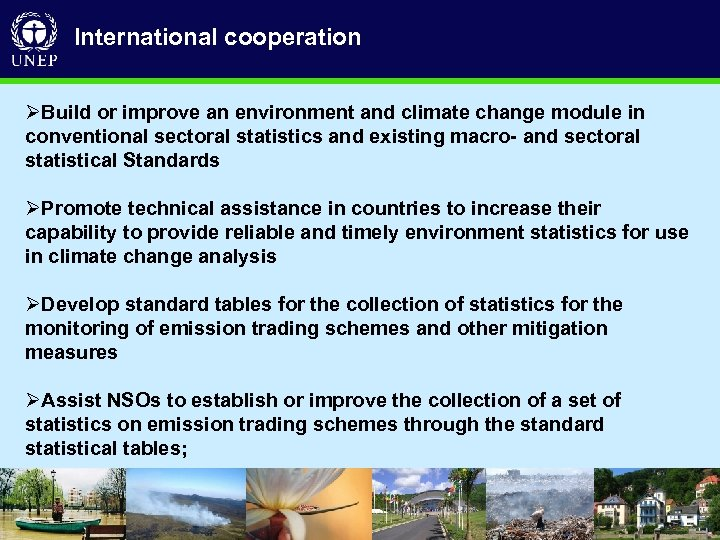 International cooperation ØBuild or improve an environment and climate change module in conventional sectoral