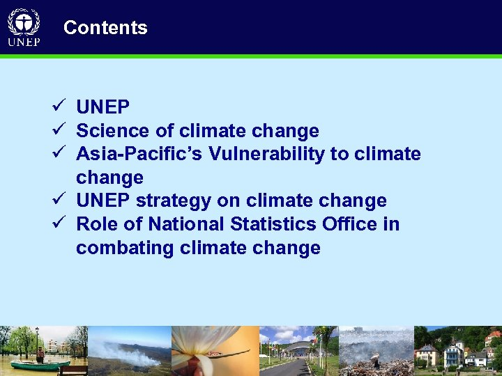 Contents ü UNEP ü Science of climate change ü Asia-Pacific's Vulnerability to climate