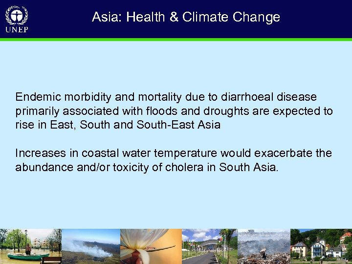 Asia: Health & Climate Change Endemic morbidity and mortality due to diarrhoeal disease primarily