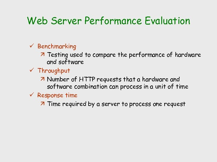 Web Server Performance Evaluation ü Benchmarking ä Testing used to compare the performance of