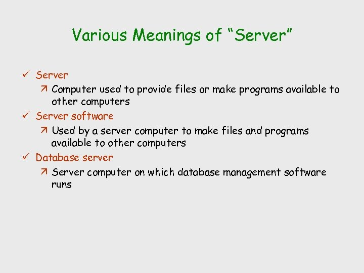 "Various Meanings of ""Server"" ü Server ä Computer used to provide files or make"