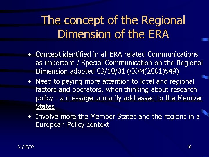 The concept of the Regional Dimension of the ERA • Concept identified in all