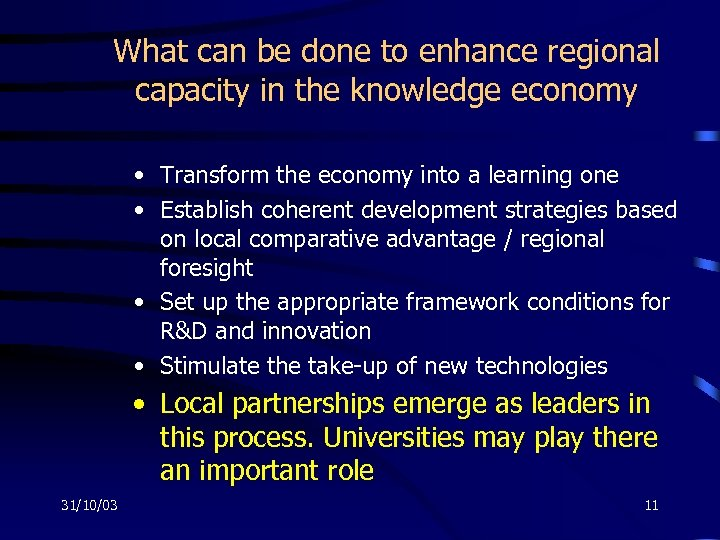 What can be done to enhance regional capacity in the knowledge economy • Transform