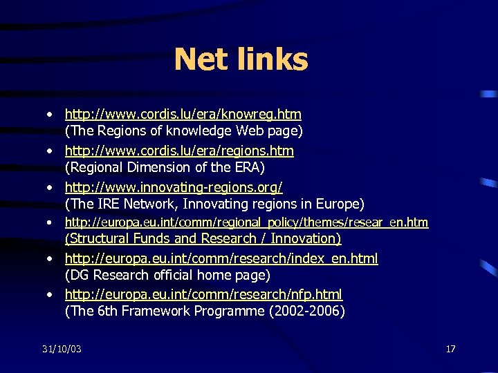Net links • http: //www. cordis. lu/era/knowreg. htm (The Regions of knowledge Web page)