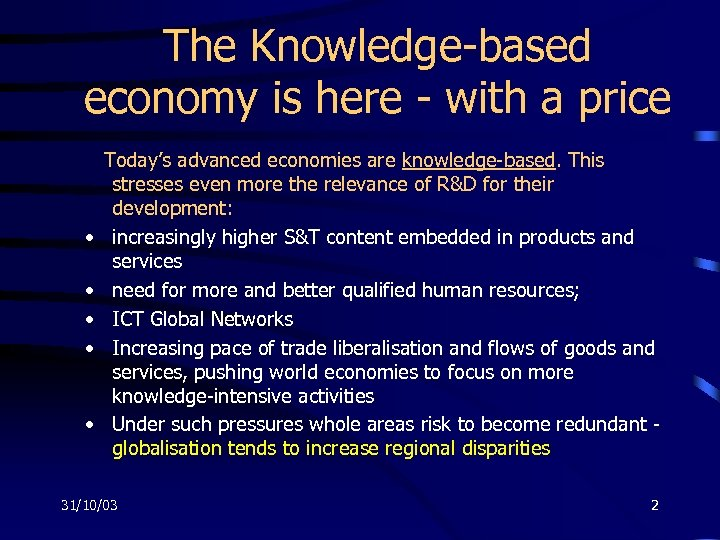 The Knowledge-based economy is here - with a price • • • Today's advanced