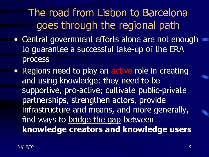 The road from Lisbon to Barcelona goes through the regional path • Central government