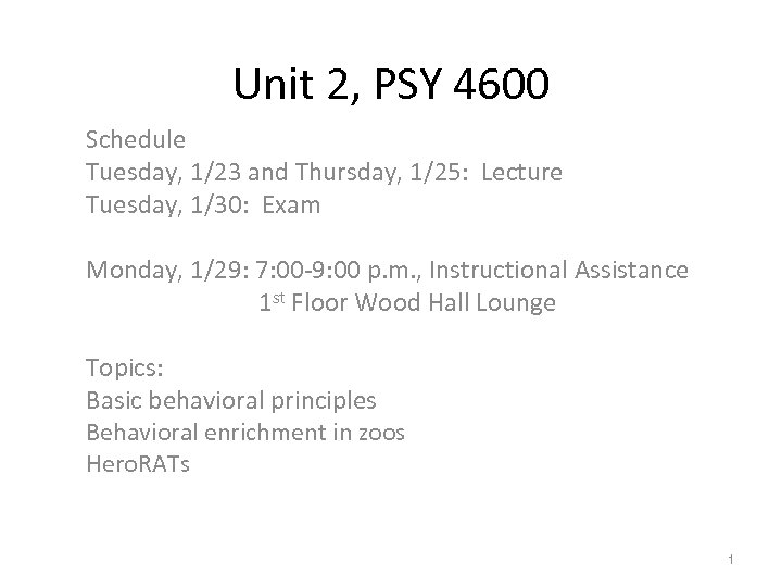 Unit 2, PSY 4600 Schedule Tuesday, 1/23 and Thursday, 1/25: Lecture Tuesday, 1/30: Exam