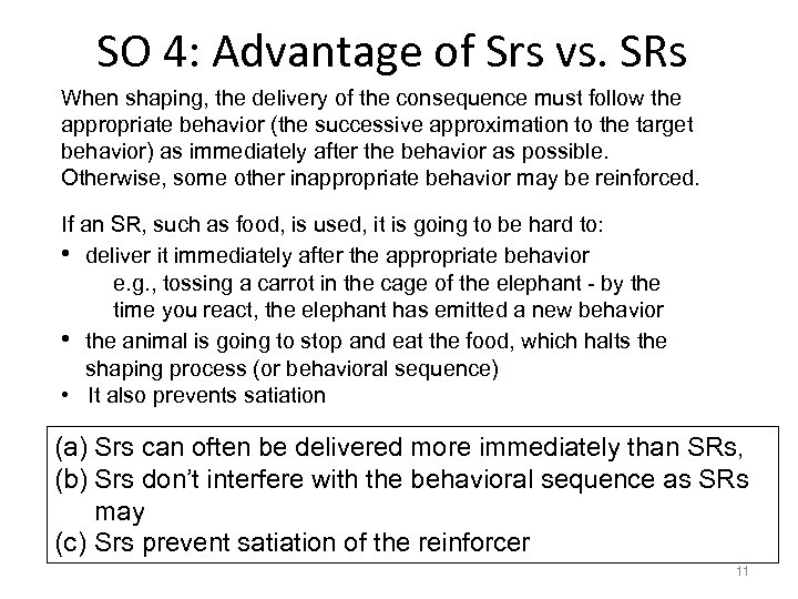 SO 4: Advantage of Srs vs. SRs When shaping, the delivery of the consequence