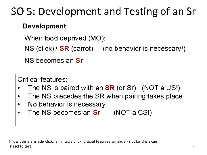 SO 5: Development and Testing of an Sr Development When food deprived (MO): NS