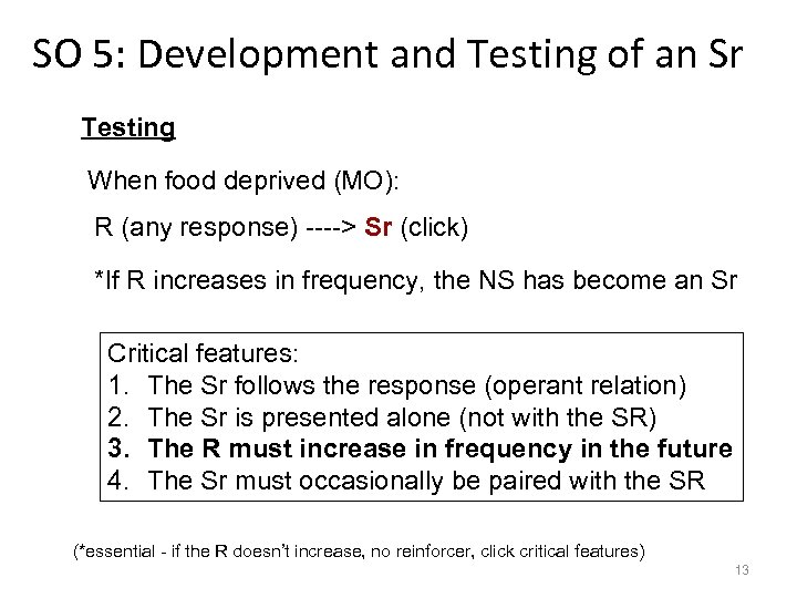 SO 5: Development and Testing of an Sr Testing When food deprived (MO): R