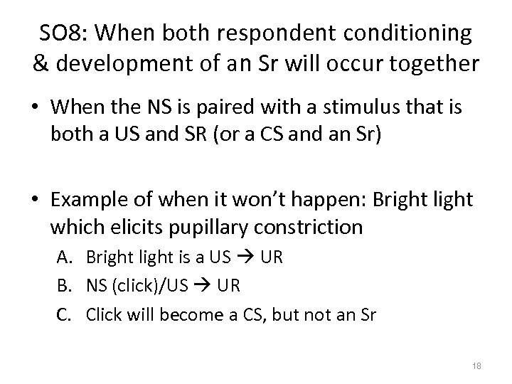 SO 8: When both respondent conditioning & development of an Sr will occur together