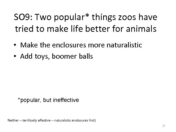 SO 9: Two popular* things zoos have tried to make life better for animals