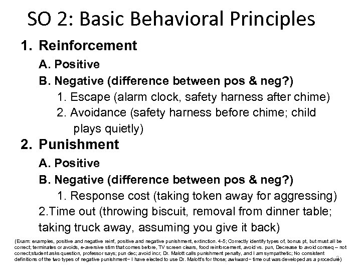 SO 2: Basic Behavioral Principles 1. Reinforcement A. Positive B. Negative (difference between pos