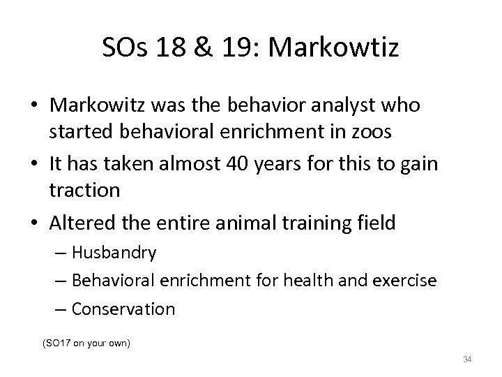 SOs 18 & 19: Markowtiz • Markowitz was the behavior analyst who started behavioral