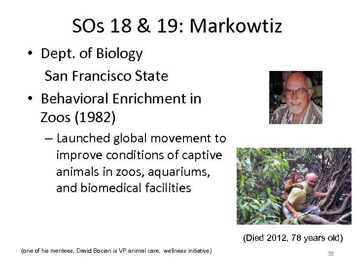SOs 18 & 19: Markowtiz • Dept. of Biology San Francisco State • Behavioral