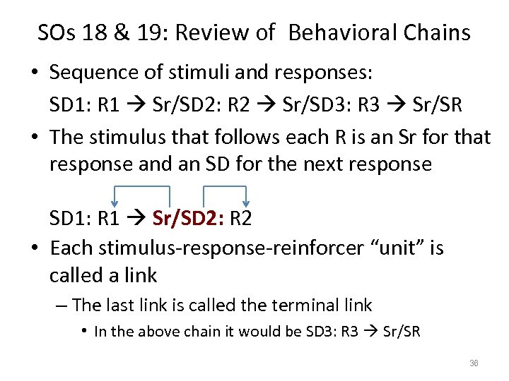 SOs 18 & 19: Review of Behavioral Chains • Sequence of stimuli and responses: