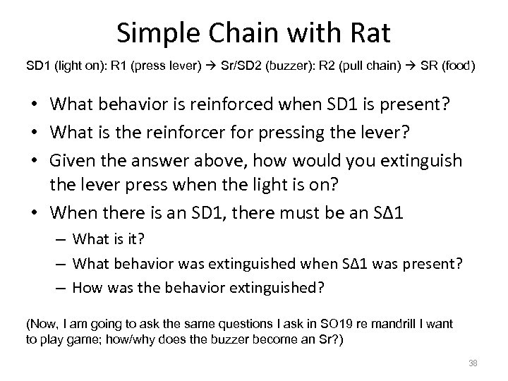 Simple Chain with Rat SD 1 (light on): R 1 (press lever) Sr/SD 2