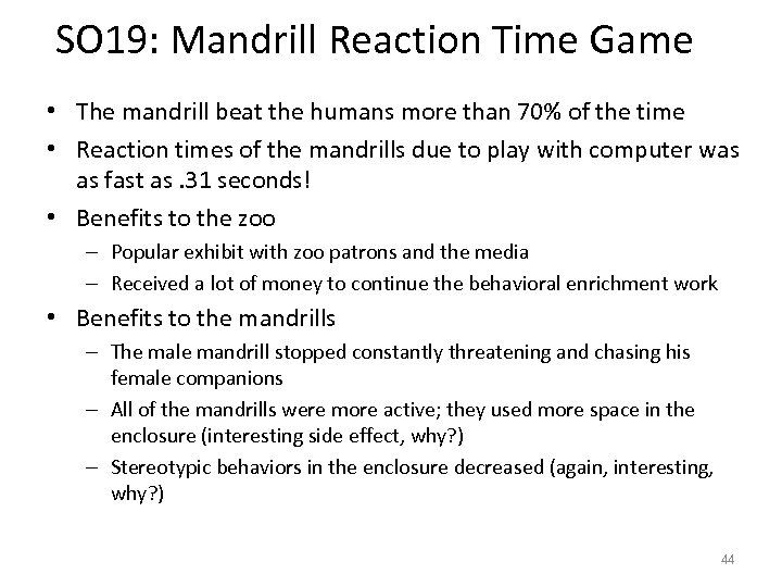 SO 19: Mandrill Reaction Time Game • The mandrill beat the humans more than