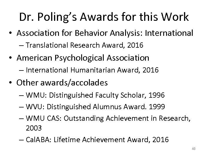 Dr. Poling's Awards for this Work • Association for Behavior Analysis: International – Translational