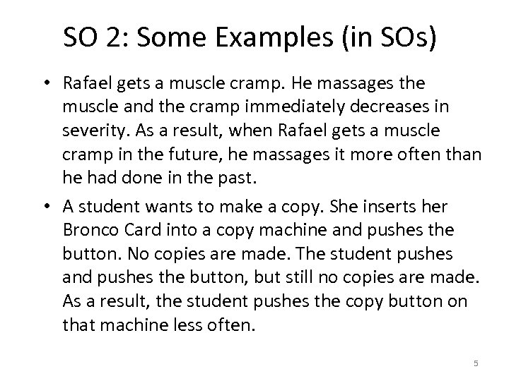 SO 2: Some Examples (in SOs) • Rafael gets a muscle cramp. He massages