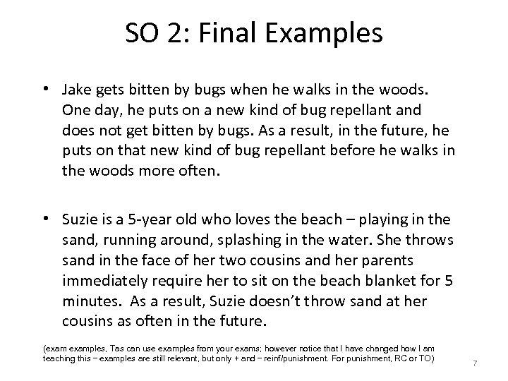 SO 2: Final Examples • Jake gets bitten by bugs when he walks in