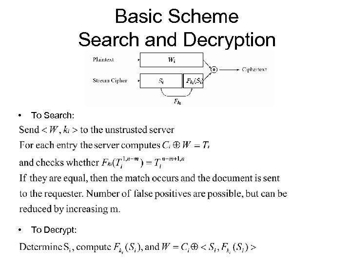 Basic Scheme Search and Decryption • To Search: • To Decrypt: