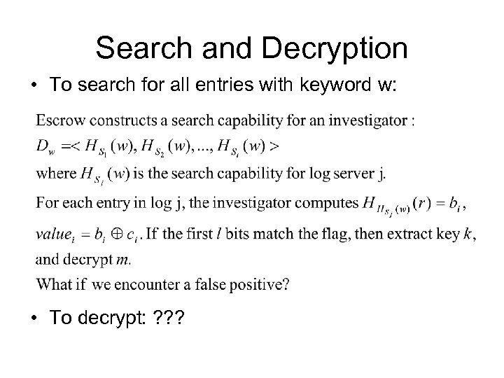 Search and Decryption • To search for all entries with keyword w: • To