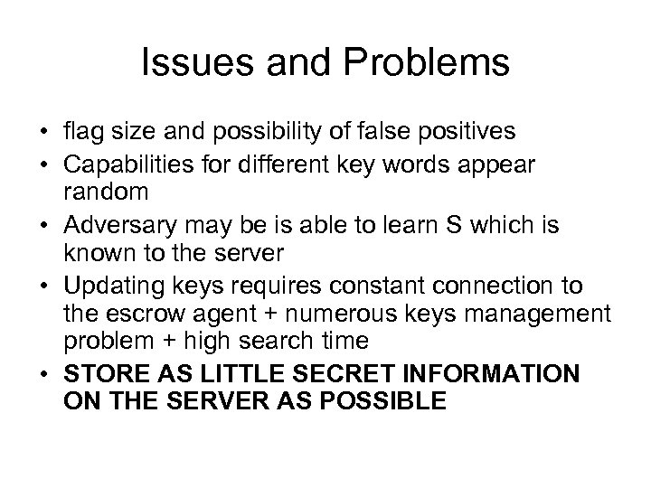 Issues and Problems • flag size and possibility of false positives • Capabilities for