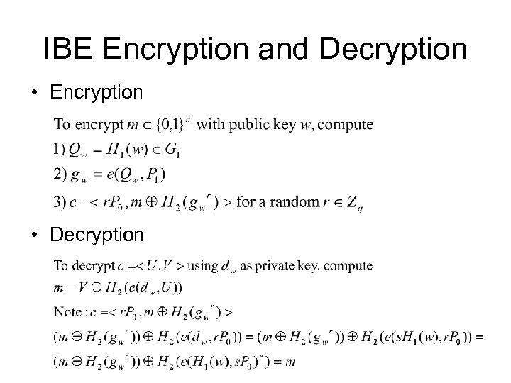 IBE Encryption and Decryption • Encryption • Decryption