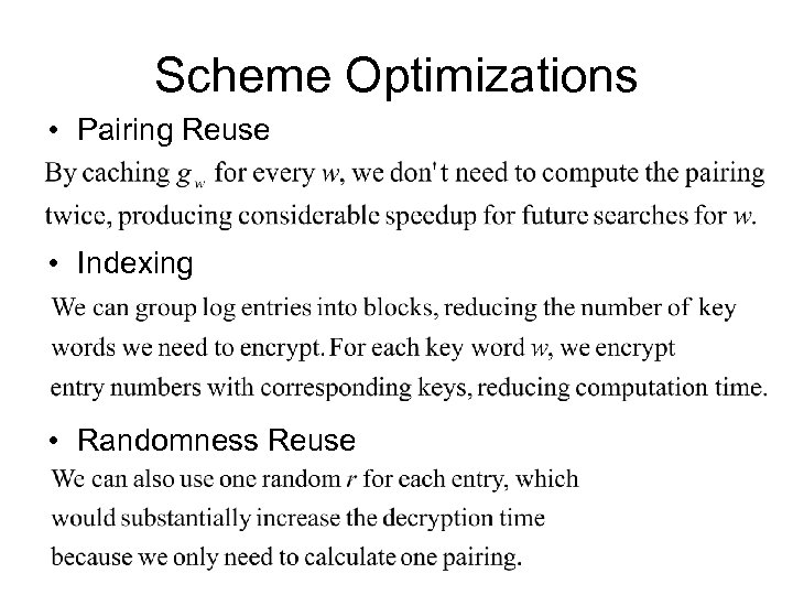 Scheme Optimizations • Pairing Reuse • Indexing • Randomness Reuse