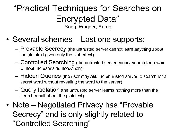 """""""Practical Techniques for Searches on Encrypted Data"""" Song, Wagner, Perrig • Several schemes –"""