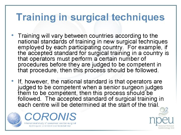 Training in surgical techniques • Training will vary between countries according to the national