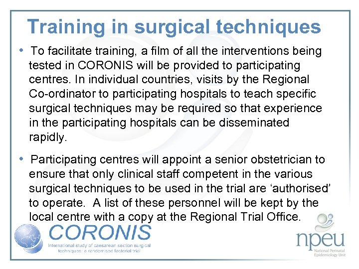 Training in surgical techniques • To facilitate training, a film of all the interventions