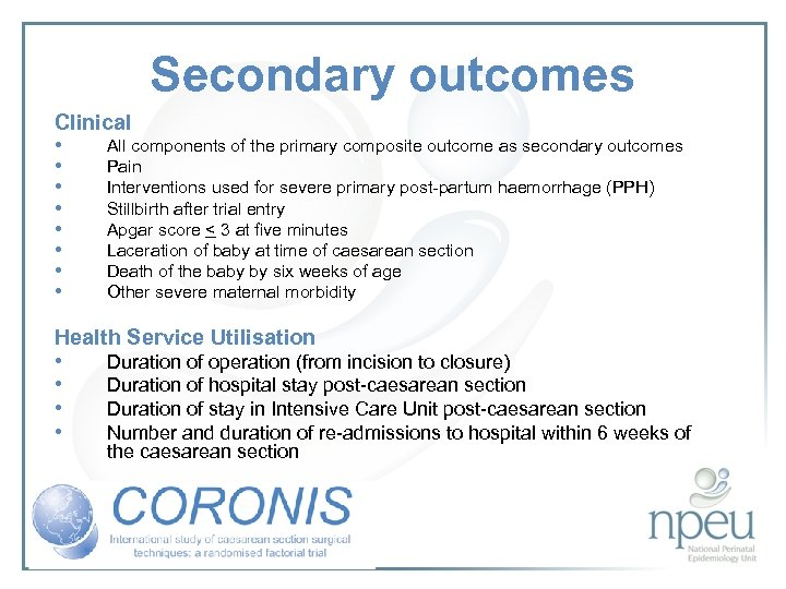 Secondary outcomes Clinical • All components of the primary composite outcome as secondary outcomes