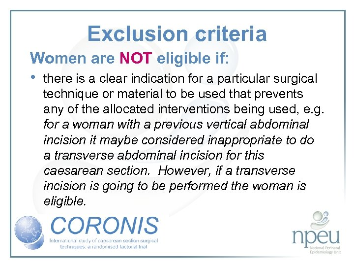 Exclusion criteria Women are NOT eligible if: • there is a clear indication for