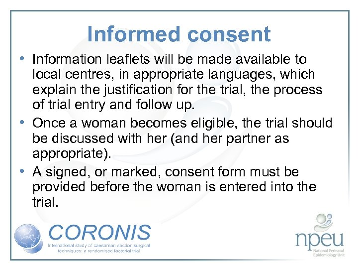 Informed consent • Information leaflets will be made available to local centres, in appropriate