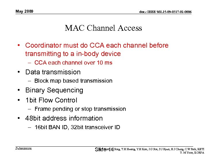 May 2009 doc. : IEEE 802. 15 -09 -0317 -02 -0006 MAC Channel Access