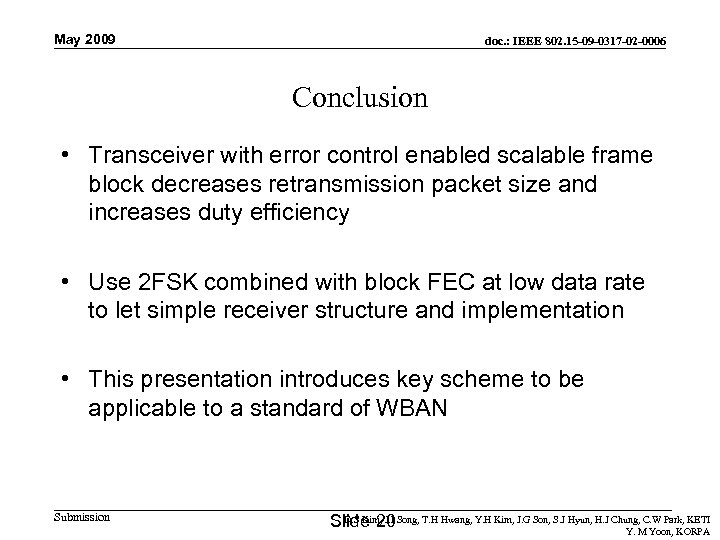 May 2009 doc. : IEEE 802. 15 -09 -0317 -02 -0006 Conclusion • Transceiver