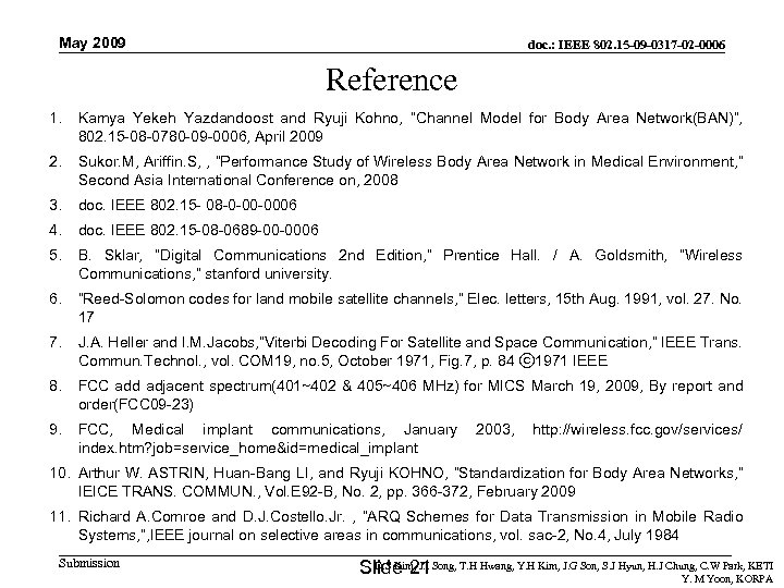 May 2009 doc. : IEEE 802. 15 -09 -0317 -02 -0006 Reference 1. Kamya