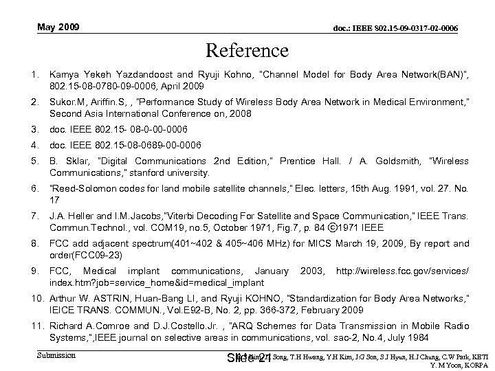 May 2009 doc. : IEEE 802. 15 -09 -0317 -02 -0006 Reference 1. Kamya