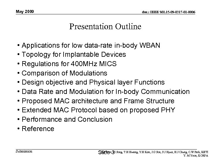 May 2009 doc. : IEEE 802. 15 -09 -0317 -02 -0006 Presentation Outline •
