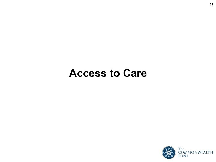11 Access to Care